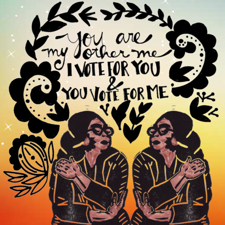 You Are My Other Me, I Vote for You & You Vote for Me by Eileen Jimenez