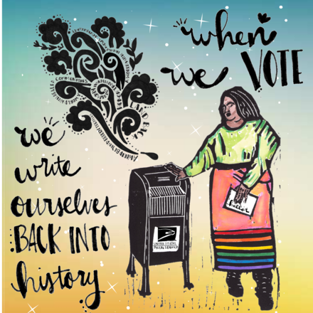 When We Vote We Write Ourselves Back Into History by Eileen Jimenez